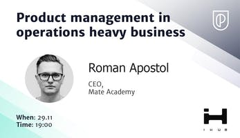 Product Management in Operations Heavy Business with Mate Academy
