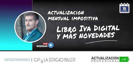"""""""Actualización Mensual Impositiva: Libro Iva Digital y más novedades"""" tickets"""