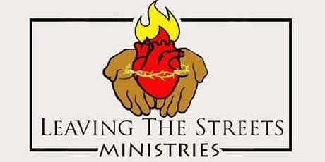 Leaving The Streets Ministry Grand Opening Fundraiser tickets