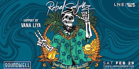 Rebel Souljahz - Peace Love & Aloha Tour tickets