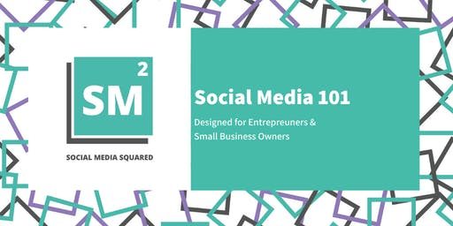 Social Media 101 for Entrepreneurs & Small Business Owners