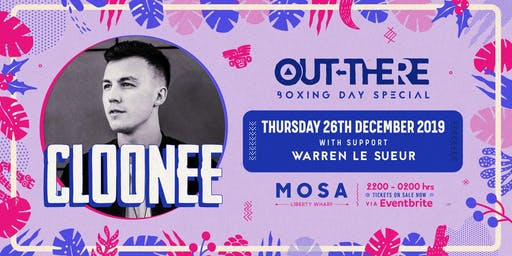 CLOONEE 'BOXING NIGHT PARTY' OUT-THERE SPECIAL