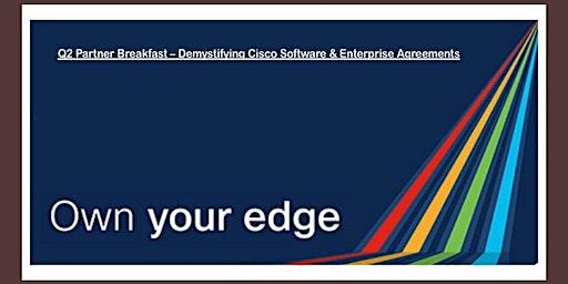 Cisco Q2 Colorado Partner Breakfast - Exploring Cisco Software & Enterprise Agreements
