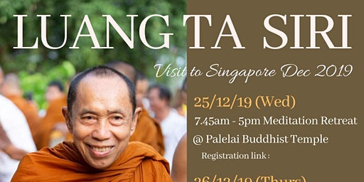 2019 | 1-day Retreat  in Singapore led by Luang Ta Siri