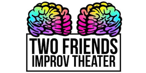 Two Friends Improv Theater presents: student showcase