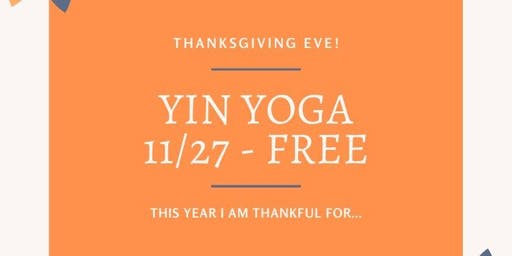 Yin Yoga - Thanksgiving Eve!