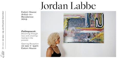 Palimpsest by Jordan Labbe Opening Reception tickets