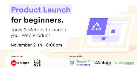 Launch your Product: Tools and Metrics from idea to Product/Market biglietti