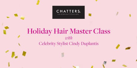 Chatters Holiday Hair Master Class with Celebrity Stylist Cindy Duplantis tickets