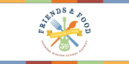 Friends &  Food, Celebrating Shawnee Mission School District's 50th