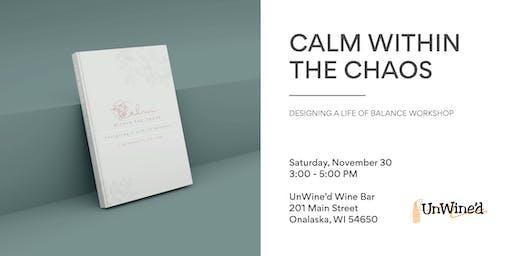 Calm Within the Chaos: Designing a Life of Balance w/ Kim Senn