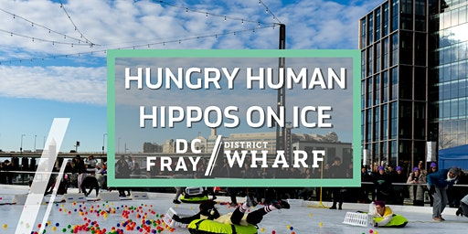*SOLD OUT* Hungry Human Hippos On Ice at The Wharf