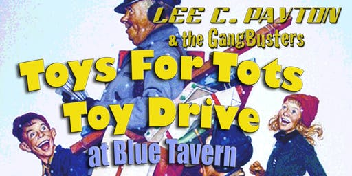 Lee C. Payton & GangBusters - Toys For Tots Toy Drive at the Blue Tavern