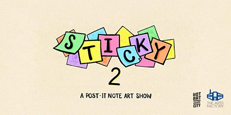 STICKY 2: a post-it note art show tickets