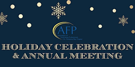 AFP Monterey Bay Chapter 2019 Holiday Celebration and Annual Meeting