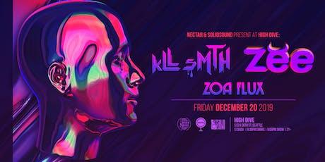 KLL SMTH + ZEBBLER ENCANTI EXPERIENCE with Zoa Flux tickets