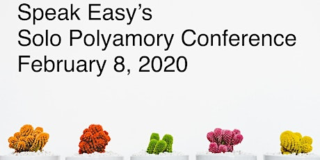 Speak Easy's Solo Polyamory Online Unconference February 8th 2020 tickets