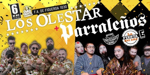 La fiesta del año! Los Parraleños + Los Olestar en El Emergente