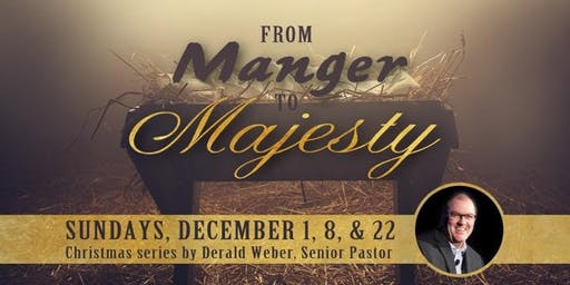 From Manger to Majesty...A Christmas Series