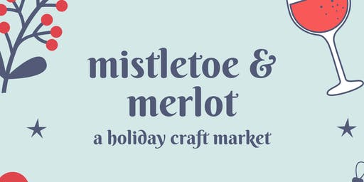 Mistletoe & Merlot: A Holiday Craft Market