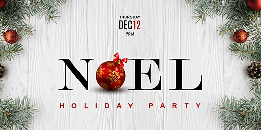 NOEL [HOLIDAY PARTY] Presented by: Emerging 100 + HAULYP