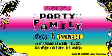 Party Family FESTIVAL 'Arts i Innovació' entradas