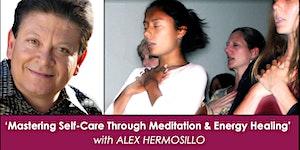 """Mastering Self-Care Through Meditation & Energy..."
