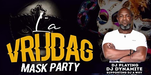 la VRIDAG mask party
