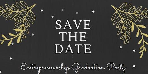 Entrepreneurship Graduation Party (Fall 2019)
