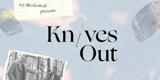 IFF Presents: Advance Screening of Knives Out