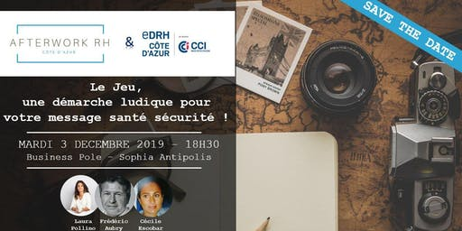 AfterWork RH Côte d'Azur - 3 décembre 2019 - Le Jeu, une démarche ludique pour votre message santé sécurité !