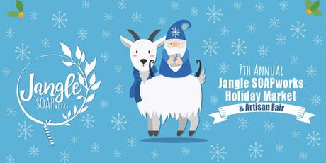 7th Annual Jangle SOAPworks Holiday Market & Artisan Fair tickets