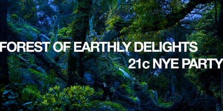 Forest of Earthly Delights: 21c NYE Party tickets