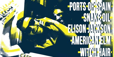 Ports of Spain, Snake Oil, Elison Jackson, American Elm, Witch Hair tickets