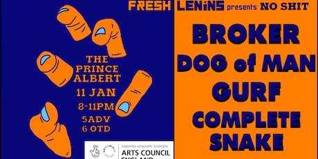 Fresh Lenin's presents No Shit: Broker / Gurf / Complete Snake tickets