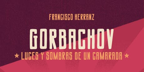 Presentación «Gorbachov. Luces y sombras de un camarada» entradas