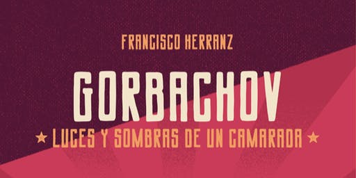 Presentación «Gorbachov. Luces y sombras de un camarada»