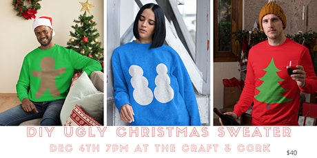 DIY Ugly Christmas Sweater - Dec 11th 7pm @ The Craft & Cork tickets