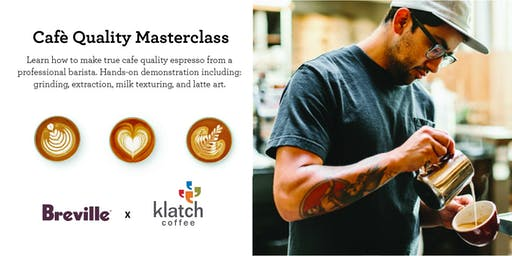 Cafè Quality Masterclass by Breville & Klatch Coffee Rancho Cucamonga
