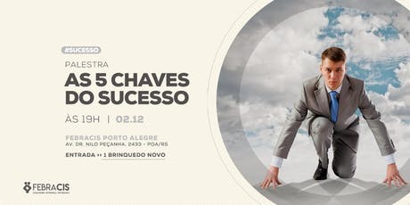 [POA] 5 Chaves do Sucesso 02/12/2019 tickets
