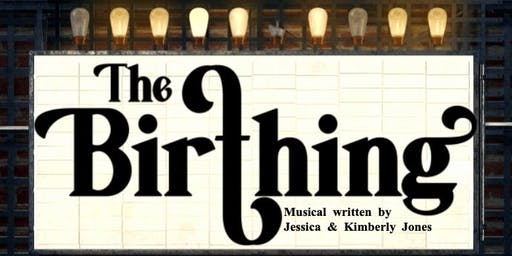 The Birthing! The Musical Stage Play