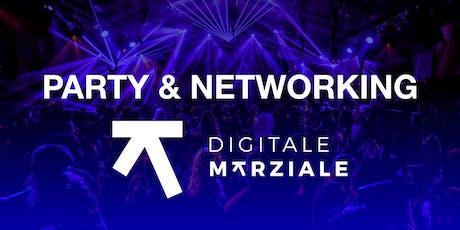 PARTY  & NETWORKING DIGITALE MARZIALE biglietti