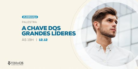 [POA] Palestra A Chave dos Grandes Líderes 12/12/2019 ingressos