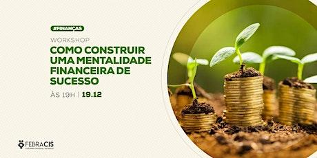 [POA] Palestra Como Construir uma Mentalidade Financeira de Sucesso 19/12/2019 ingressos