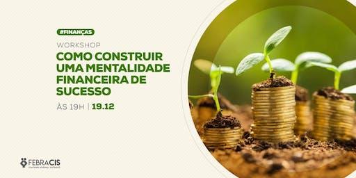 [POA] Palestra Como Construir uma Mentalidade Financeira de Sucesso 19/12/2019