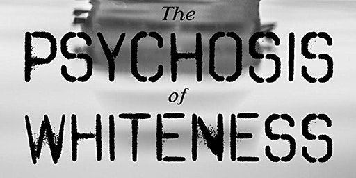 The Last Film Screening of The Psychosis of Whiteness in Leicester