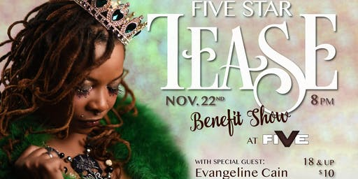 "Five Star Tease 11/22 ""Five Star Benefit"""