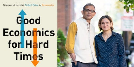 Good Economics for Hard Times: What (If Anything) Do Economists Have to Say About What People Really Care About? tickets