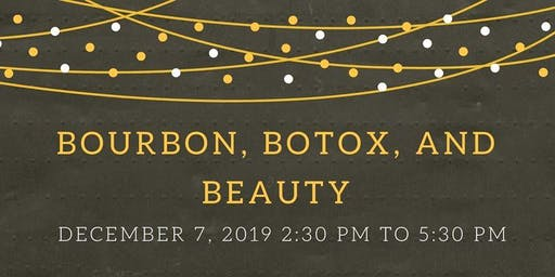 Bourbon, Botox & Beauty