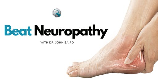 Beat Neuropathy | FREE Dinner Event with Dr. John Baird, MD